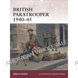 British Paratrooper 1940-45 by Rebecca R. Skinner, 9781472805126.