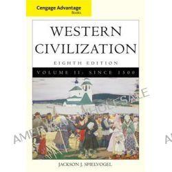 Cengage Advantage Books, Western Civilization: v. 2 by Jackson J. Spielvogel, 9780495913283.