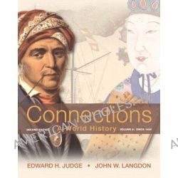 Connections: Volume 2, A World History, Volume 2 by Edward H. Judge, 9780205835454.