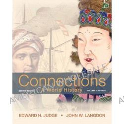 Connections: Volume 1, A World History, Volume 1 by Edward H. Judge, 9780205835447.