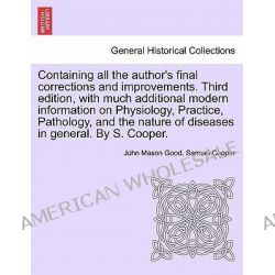 Containing All the Author's Final Corrections and Improvements. Third Edition, with Much Additional Modern Information o
