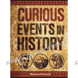 Curious Events in History by Michael Powell, 9781454910718.