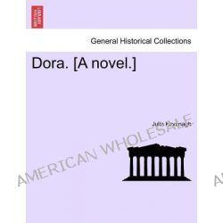 Dora. [A Novel.] by Julia Kavanagh, 9781241399290.