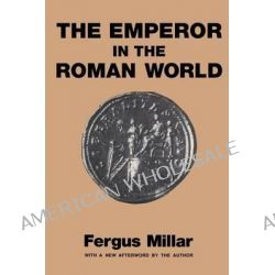 Emperor in the Roman World by Fergus Millar, 9780715617229.