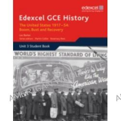 Edexcel GCE History A2 Unit 3 C2 the United States 1917-54, Boom Bust & Recovery: Student Book Unit 3 by Geoff Stewart, 9781846905087.