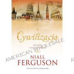 Cywilizacja - Niall Ferguson
