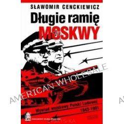 Długie ramię Moskwy - Sławomir Cenckiewicz