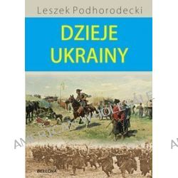Dzieje Ukrainy - Leszek Podhorodecki