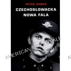 Czechosłowacka Nowa Fala - Peter Hames