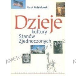 Dzieje kultury Stanów Zjednoczonych - Marek Gołębiowski