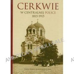 Cerkwie w centralnej polsce 1815-1915 - Sokoł Kiry, Aleksander Sosna