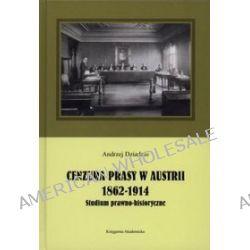 Cenzura prasy w Austrii 1862-1914. Studium prawno-historyczne