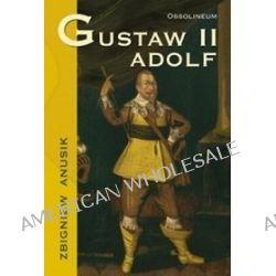 Gustaw II Adolf - Zbigniew Anusik