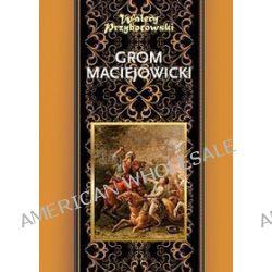 Grom maciejowicki - Walery Przyborowski