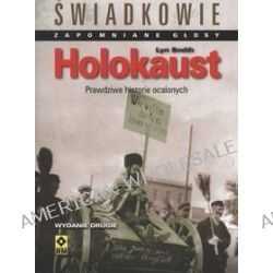 Holokaust. Prawdziwe historie ocalonych - Lyn Smith