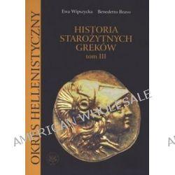 Historia starożytnych Greków. Tom 3 - Benedetto Bravo, Ewa Wipszycka
