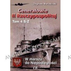 Generałowie II Rzeczypospolitej. Tom 4. S - Z - Zbigniew Mierzwiński