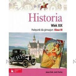 Historia. Wiek XIX. Klasa 3. Podręcznik - gimnazjum - Jacek Chachaj, Janusz Drob