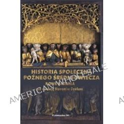 Historia społeczna późnego średniowiecza. Nowe badania. Colloquia IV