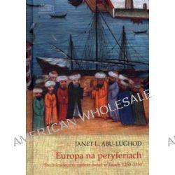 Europa na peryferiach. Średniowieczny system-świat w latach 1250-1350
