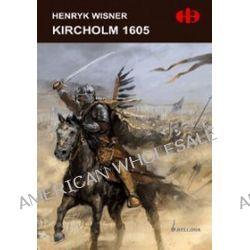 Kircholm 1605 - Henryk Wisner
