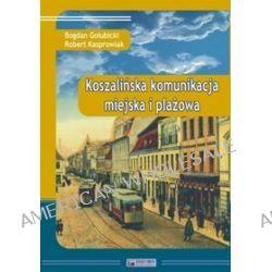 Koszalińska komunikacja miejska i plażowa - Bogdan Gołubicki, Robert Kasprowiak