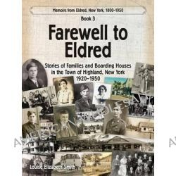 Farewell to Eldred by Louise Elizabeth Smith, 9780982637432.