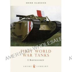 First World War Tanks by E. Bartholomew, 9780852637999.