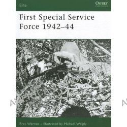 First Special Service Force 1942-1944 by Brett Werner, 9781841769684.