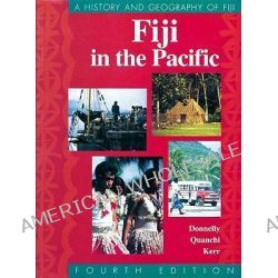 Fiji in the Pacific, a History & Geography of Fiji 4e by Donnelly, 9780701632618.
