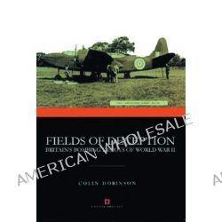 Fields of Deception, Britain's Bombing Decoys of World War II by Colin Dobinson, 9780413776327.