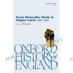 From Domesday Book to Magna Carta, 1087-1216 by A. L. Poole, 9780192852878.