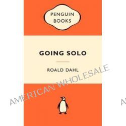 Going Solo : Popular Penguins by Roald Dahl, 9780141037332.