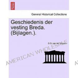 Geschiedenis Der Vesting Breda. (Bijlagen.). by G G Van Der Hoeven, 9781241390396.