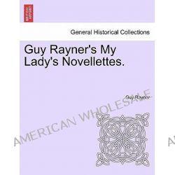 Guy Rayner's My Lady's Novellettes. by Guy Rayner, 9781241369071.