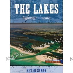 Highways of Water, How Shipping on the Lakes Shaped Gippsland by Peter Synan, 9780949449726.