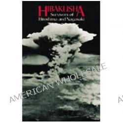 Hibakusha, Survivors of Hiroshima and Nagasaki by Professor George Marshall, 9784333012046.