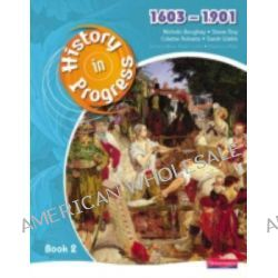 History in Progress, Pupil Book 2 (1603-1901) by Nichola Boughey, 9780435318949.