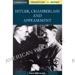 Hitler, Chamberlain and Appeasement by Frank McDonough, 9780521000482.