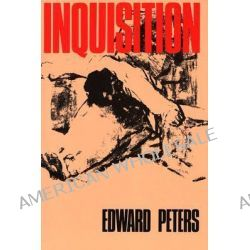 Inquisition by Edward Peters, 9780520066304.
