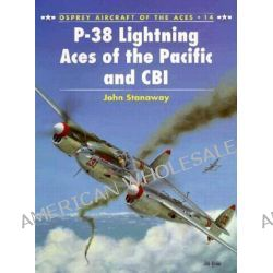 Lightning Aces of the Pacific and CBI, Osprey Aircraft of the Aces by John Stanaway, 9781855326330.