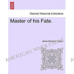 Master of His Fate. by James MacLaren Cobban, 9781241393717.