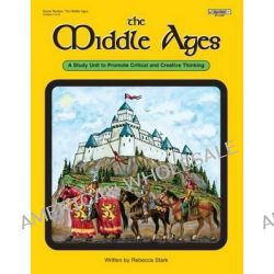 Middle Ages, Book and Poster by Rebecca Stark, 9781566449717.