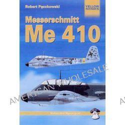 Messerschmitt Me 410 by Robert Peczkowski, 9788389450241.