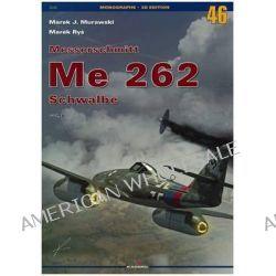 Messerschmitt ME 262 by Marek J. Murawski, 9788361220893.