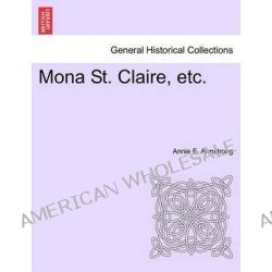 Mona St. Claire, Etc. by Annie E Armstrong, 9781241211479.