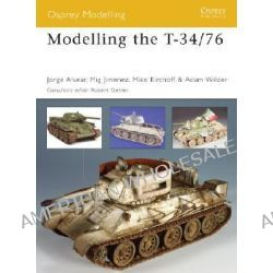 Modelling the T-34/76, Osprey Modelling Ser. by Nicola Cortese, 9781841769295.