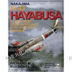 Nakajima Ki-43 Hayabusa, In Japanese Army Air Force Rtaf-Caf-Ipsf Service by Richard M. Bueschel, 9780887408045.