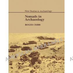 Nomads in Archaeology by Roger Cribb, 9780521545792.