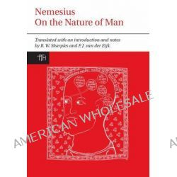 Nemesius, On the Nature of Man by Philip J. van der Eijk, 9781846311321.